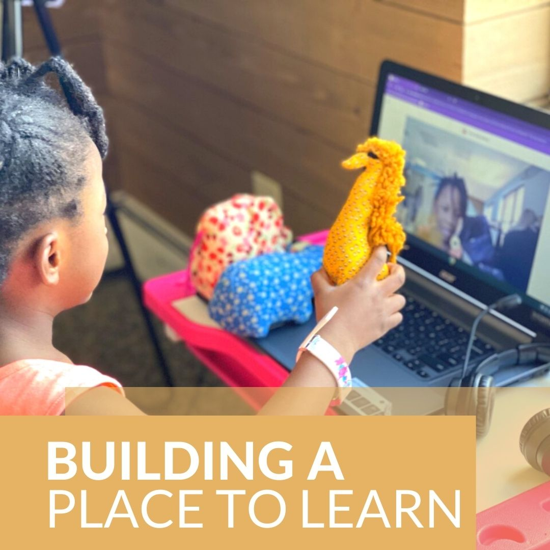 Building a Place to Learn